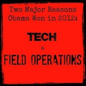 Two Major Reasons Why Obama Won in 2012: Tech and Field Operations