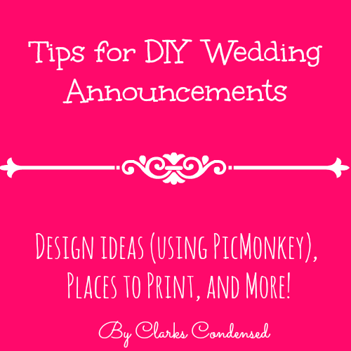 Tips for DIY Wedding Announcements -- design ideas using PicMonkey, printing options, and more!