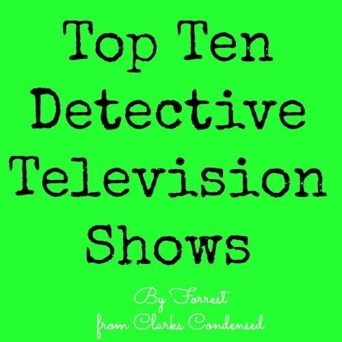 My Top Ten Detective Television Shows