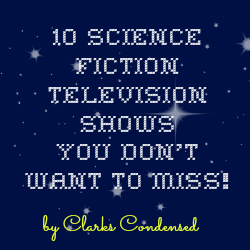 My Top Ten Science Fiction Television Shows