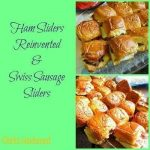 Ham Sliders Reinvented and Swiss Sausage Sliders