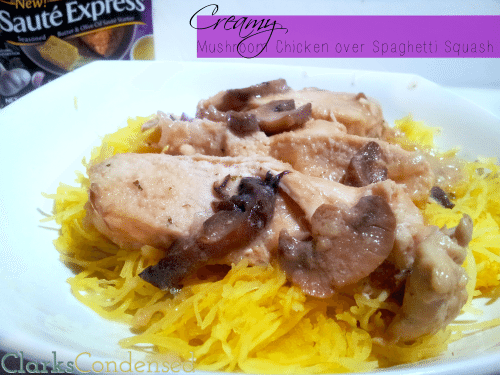 Creamy Mushroom Chicken over Spaghetti Squash by Clarks Condensed #SauteExpress #shop