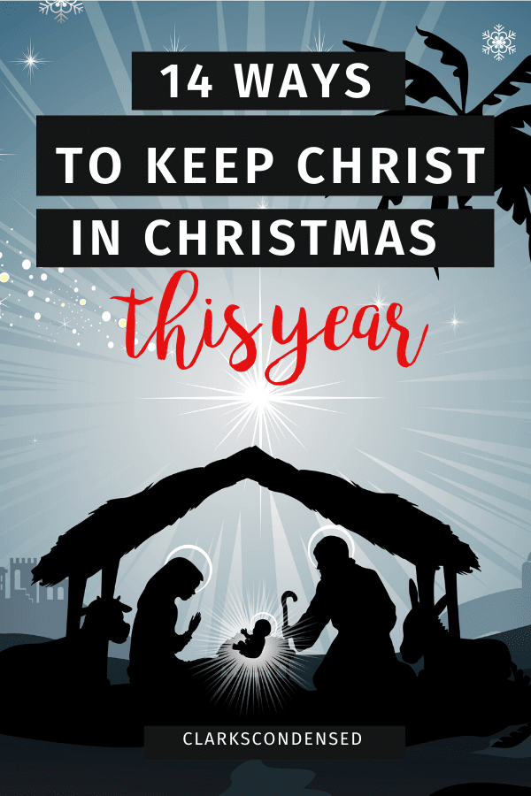 14 Ways to Keep Christ in Christmas via @clarkscondensed