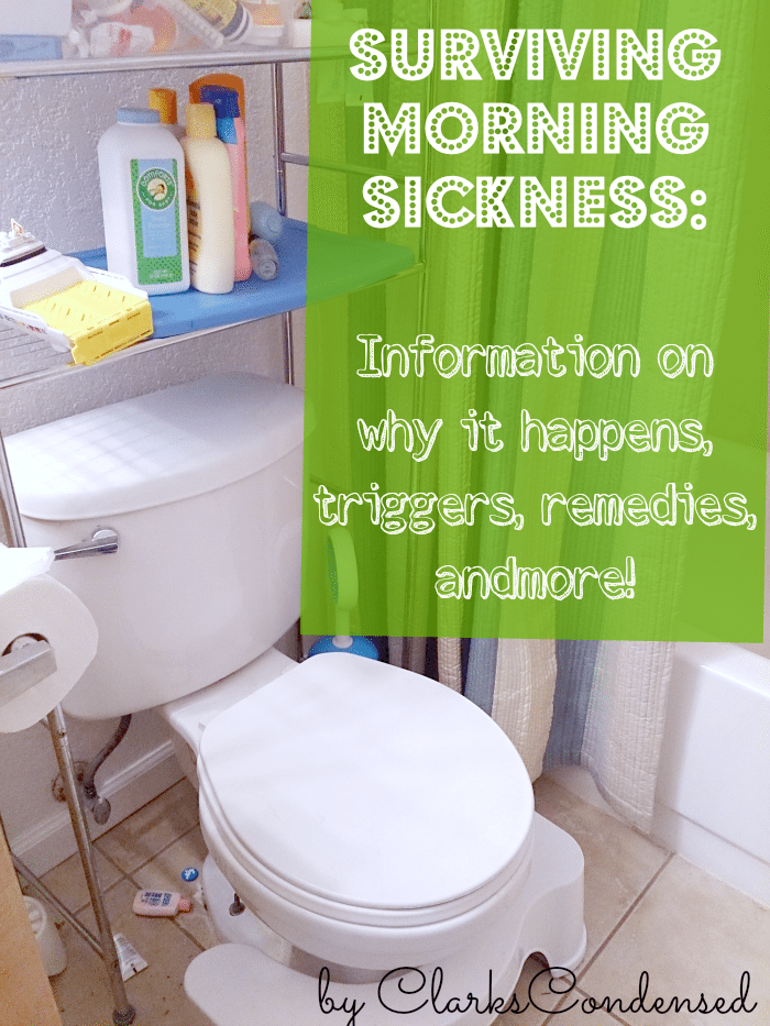 Surviving Morning Sickness: Information on why it happens, tips for managing morning sickness, remedies, and more