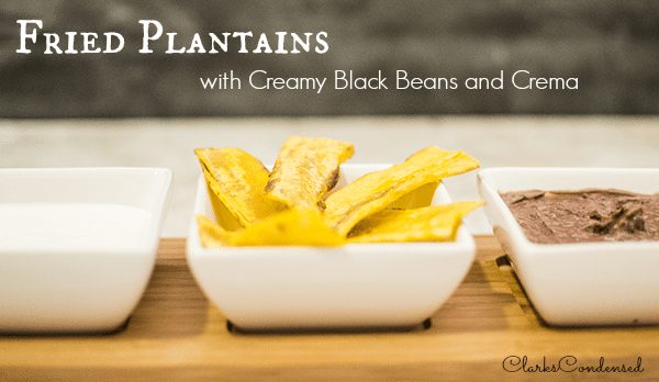 Fried Plantains with Black Beans and Cream