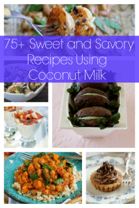 75 Sweet and Savory Coconut Milk Recipes