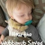 How the Wubbanub Saved Our Sanity