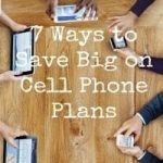 7 Ways to Save Money on Cell Phone Plans