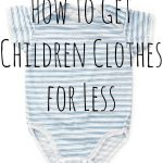 How to Get Kid's Clothes for Less