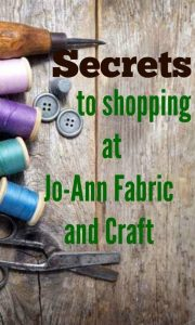 Secrets for Shopping at Joann's Fabric