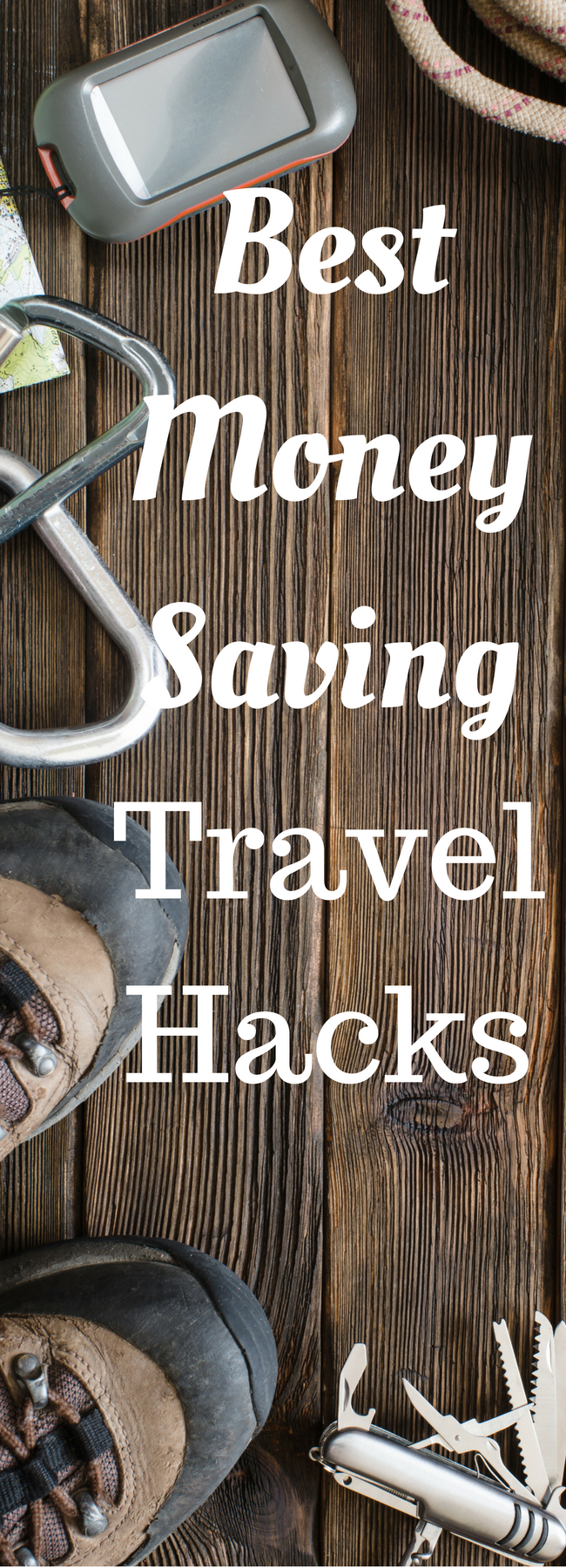 The Best Money Saving Travel Hacks