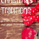 29+ Memorable Family Christmas Traditions