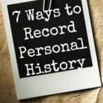 7 Ways to Record Personal History & RootsTech Giveaway