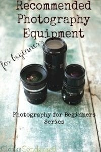 Photography for Beginners: Photography Equipment Recommendations