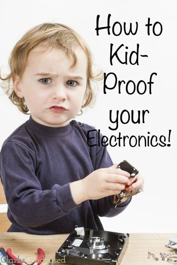 kid-proof-your-electronics