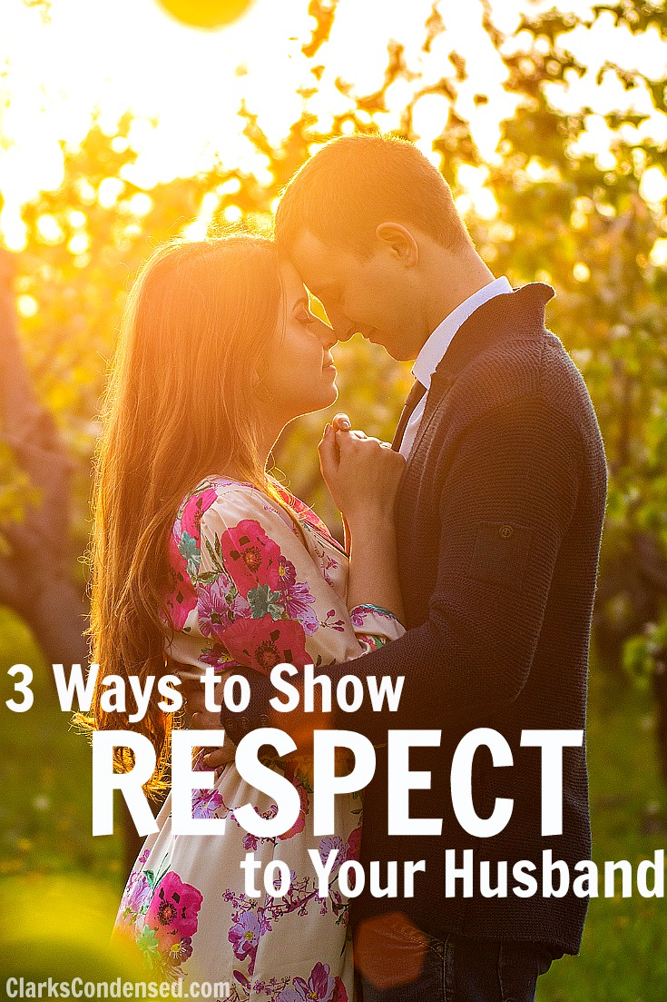 3 Ways to Show Respect to Your Husband