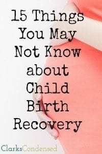 15 Things You Might Not Know About Child Birth Recovery