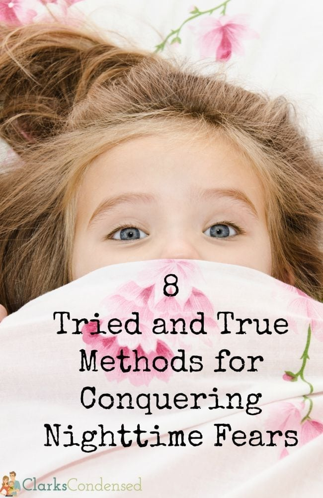 Eight tried and true methods for helping your child overcome nighttime fears!