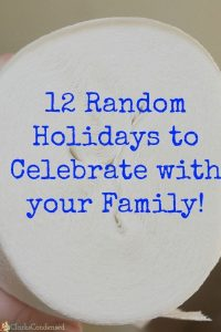 12 Random Holidays to Celebrate With Your Family