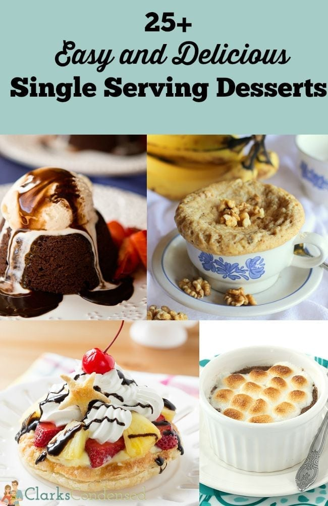 25+ Easy and Delicious Single Serve Desserts that will satisfy your sweet tooth but won't ruin your waist line!