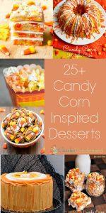 25+ Creative Candy Corn Inspired Desserts