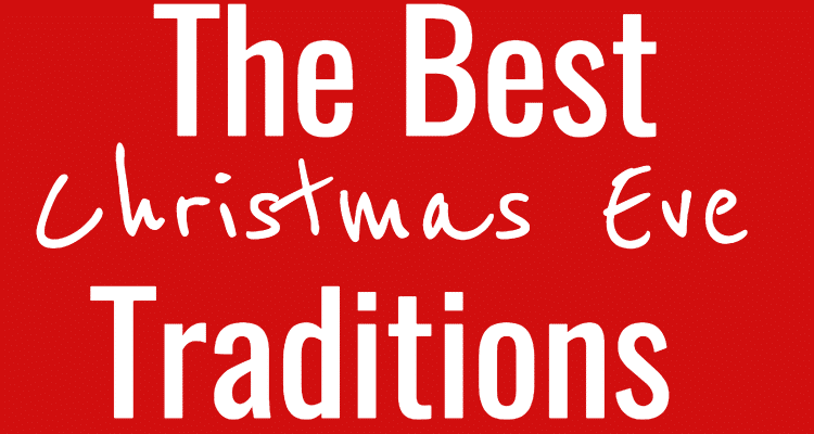 are you looking for some new traditions for christmas eve here are 10 wonderful traditions that your family will look forward to every year - Best Christmas Traditions