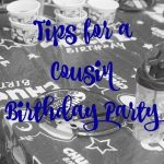 Tips for a Cousin Birthday Party