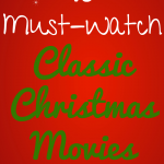 15 Must-Watch Classic Christmas Movies