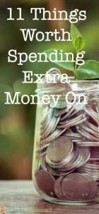 11 Things Worth Spending Extra Money On