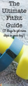 The Ultimate FitBit Guide (and 21 Ways to Get More Steps)