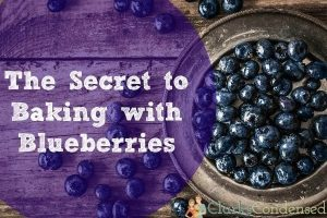 The Secret to Baking with Blueberries