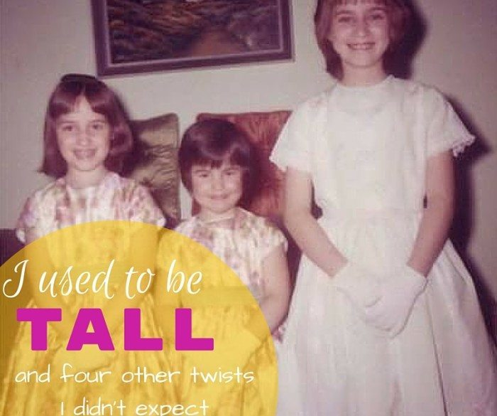 I Used to be Tall (and four other twists I didn't expect my life to take)