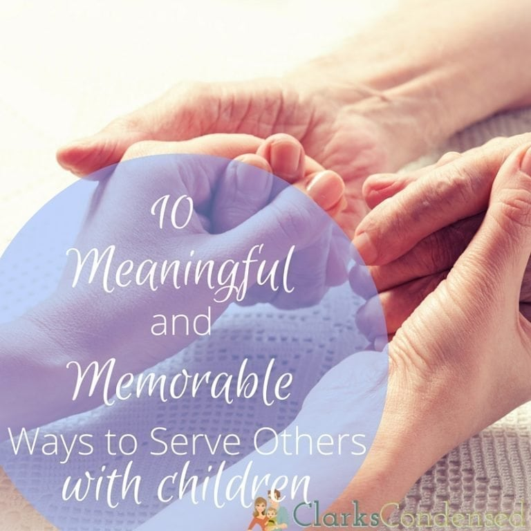10 meaningful and memorable ways to serve others with children