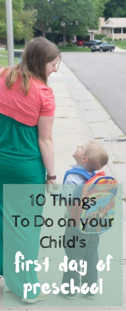 10 Things to Do The Day Your Child Starts Preschool