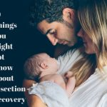 10 Things You Might Not Know About C-Section Recovery