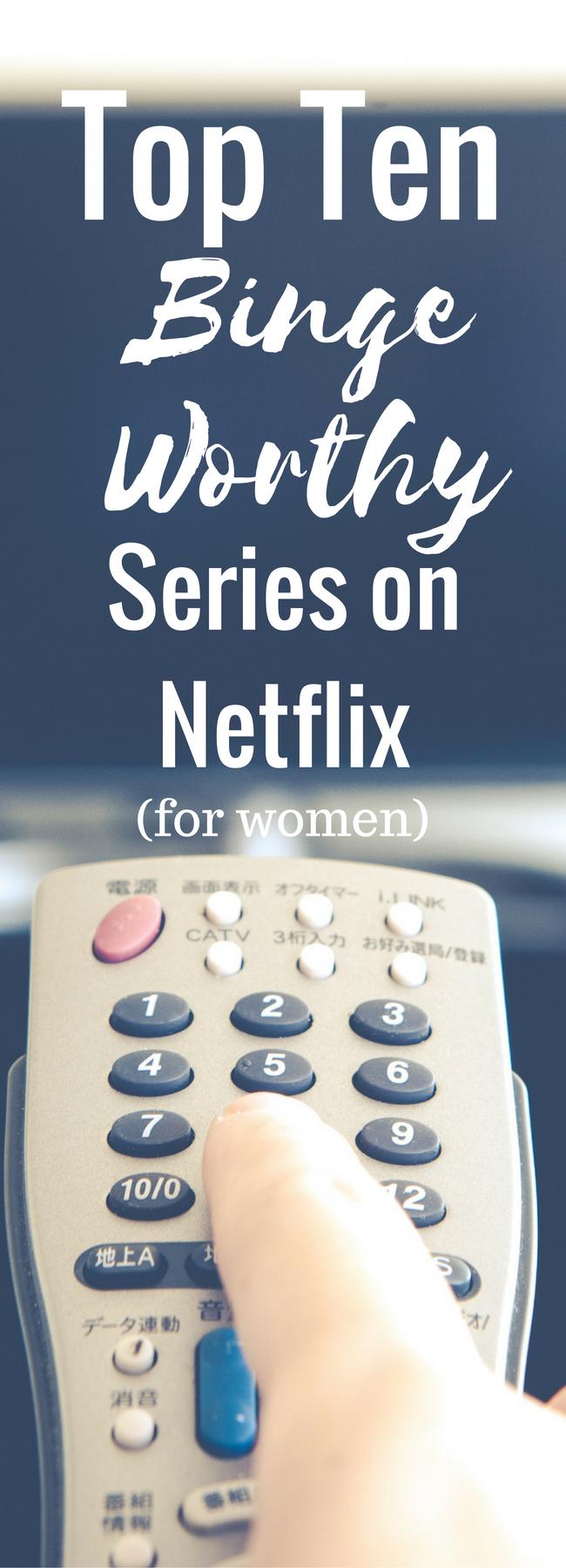 Top 10 Binge Worthy Shows on Netflix