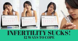 Infertility SUCKS: 12 Ways to Cope