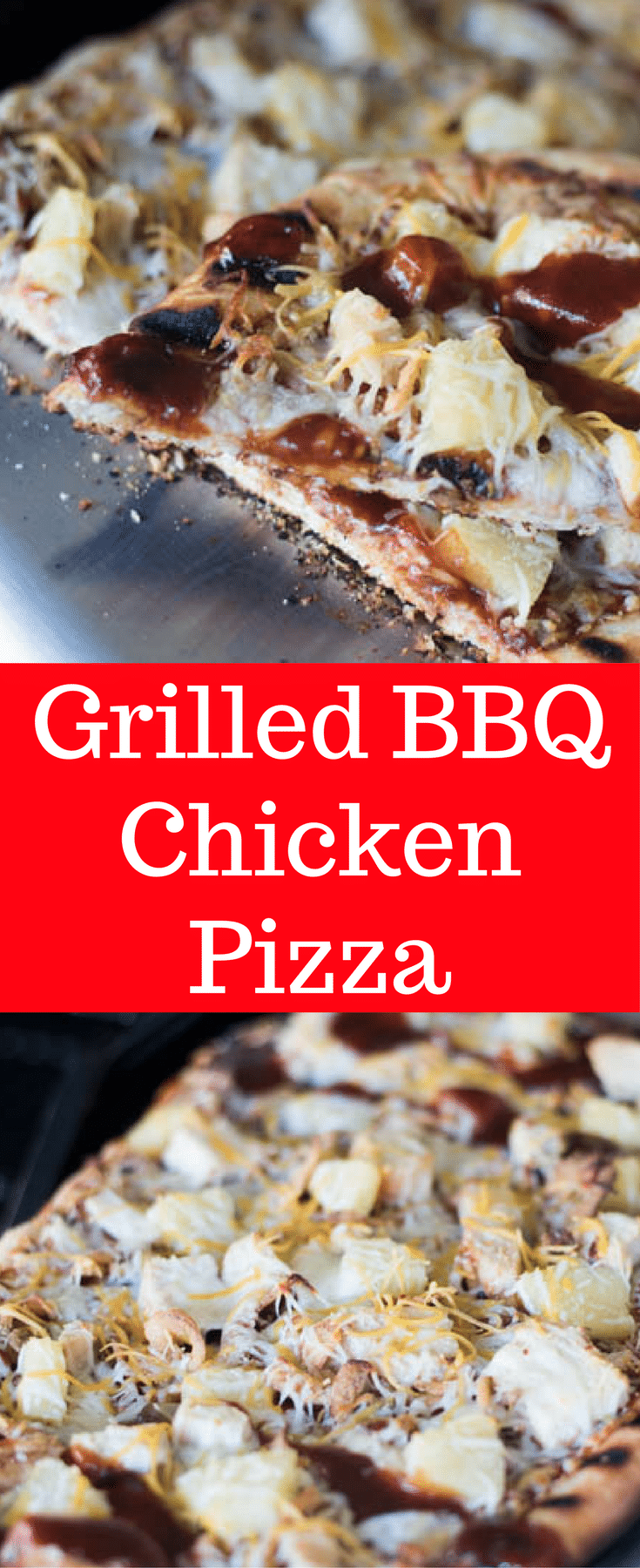 Grilled BBQ Chicken Pizza / BBQ Chicken pizza / BBQ Pizza / Grilled Pizza Ideas / Grilled Pizza Toppings