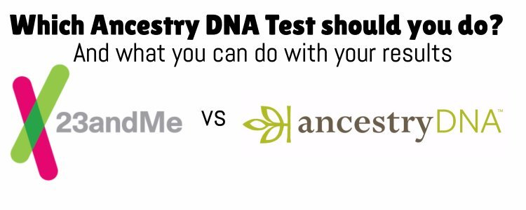 23andMe vs Ancestry DNA: An Unbiased, Unsponsored Review