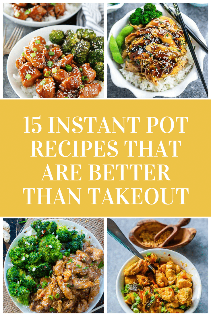 15+ Best Instant Pot Recipes that Are Better than Takeout