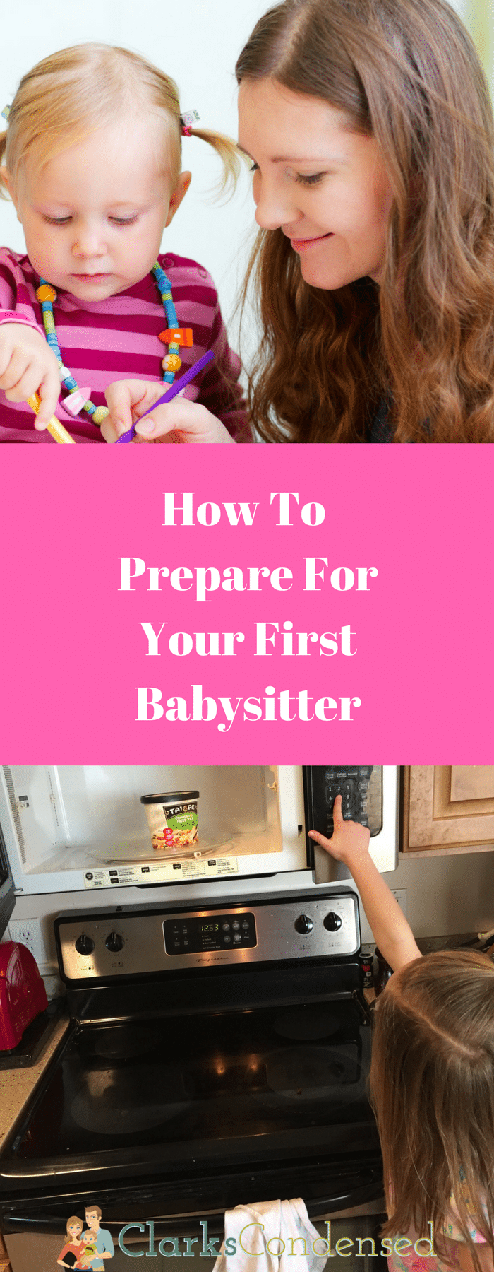 How To Prepare For Your First Babysitter via @clarkscondensed