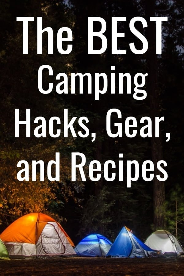 The Best Camping Hacks, Gear, and Recipes