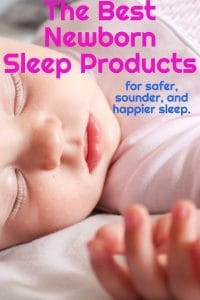 The Best Newborn Sleep Products – For Safer, Happier, and Better Sleep!