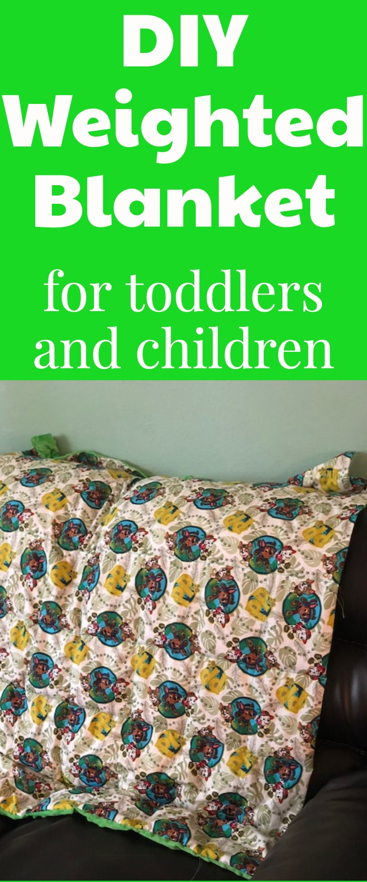 Diy Weighted Blanket For Toddlers Easily Adaptable For Older Children