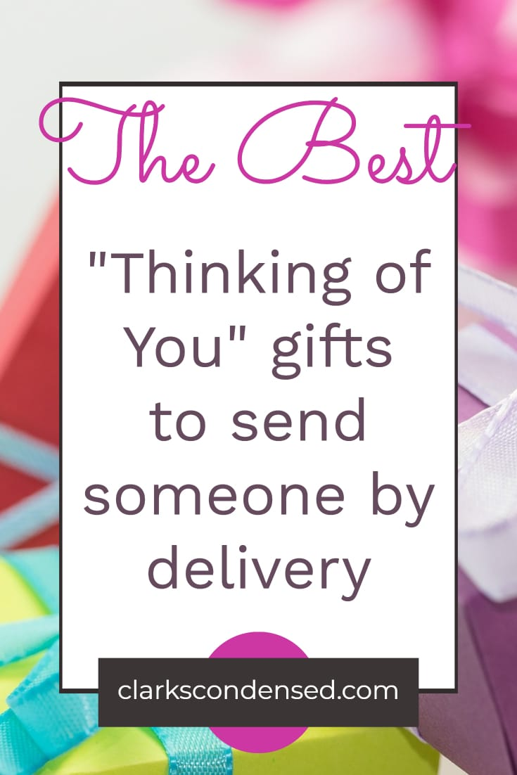 """The Best """"Thinking of You"""" Gifts You Can Send By Delivery via @clarkscondensed"""