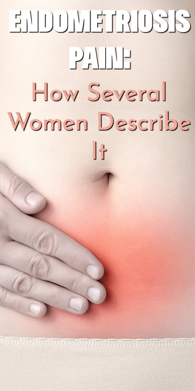 Endometriosis Pain How Several Women Describe It Clarks Condensed