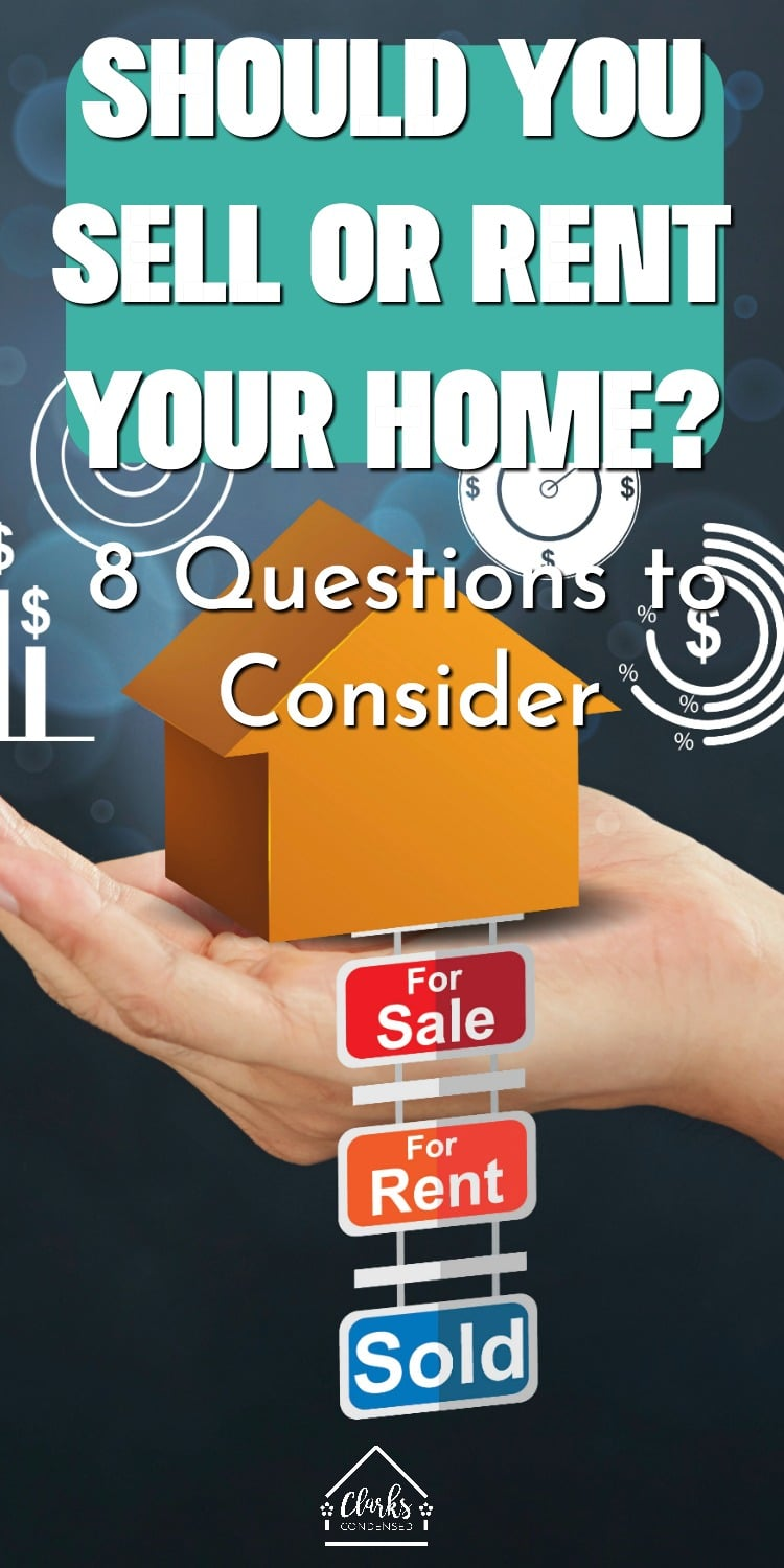 """""""Should I Sell or Rent My Home?"""" 8 Questions to Consider / Renters / Rental Unit / Property management / Landlord / Real Estate Investment via @clarkscondensed"""