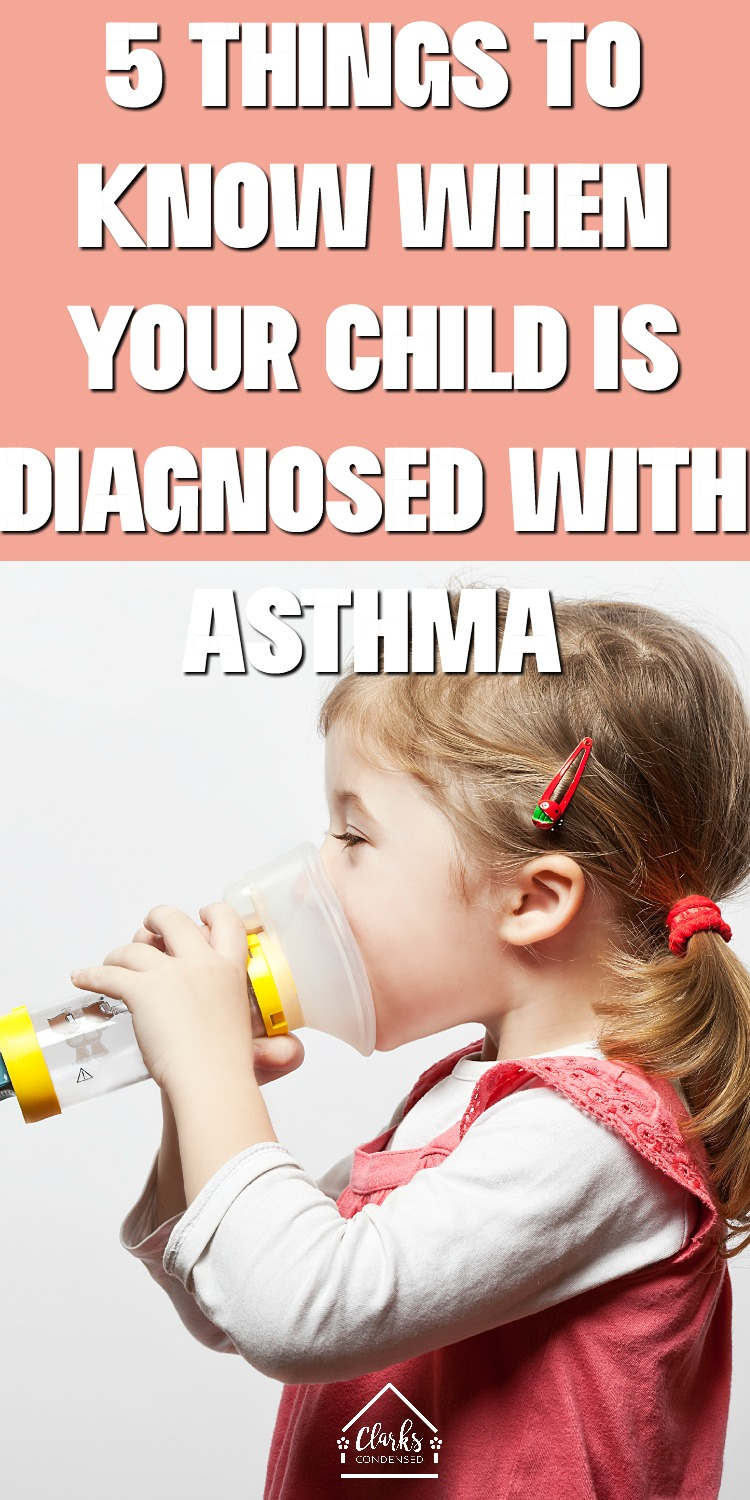 5 Things to Know When Your Child is Diagnosed With Asthma via @clarkscondensed