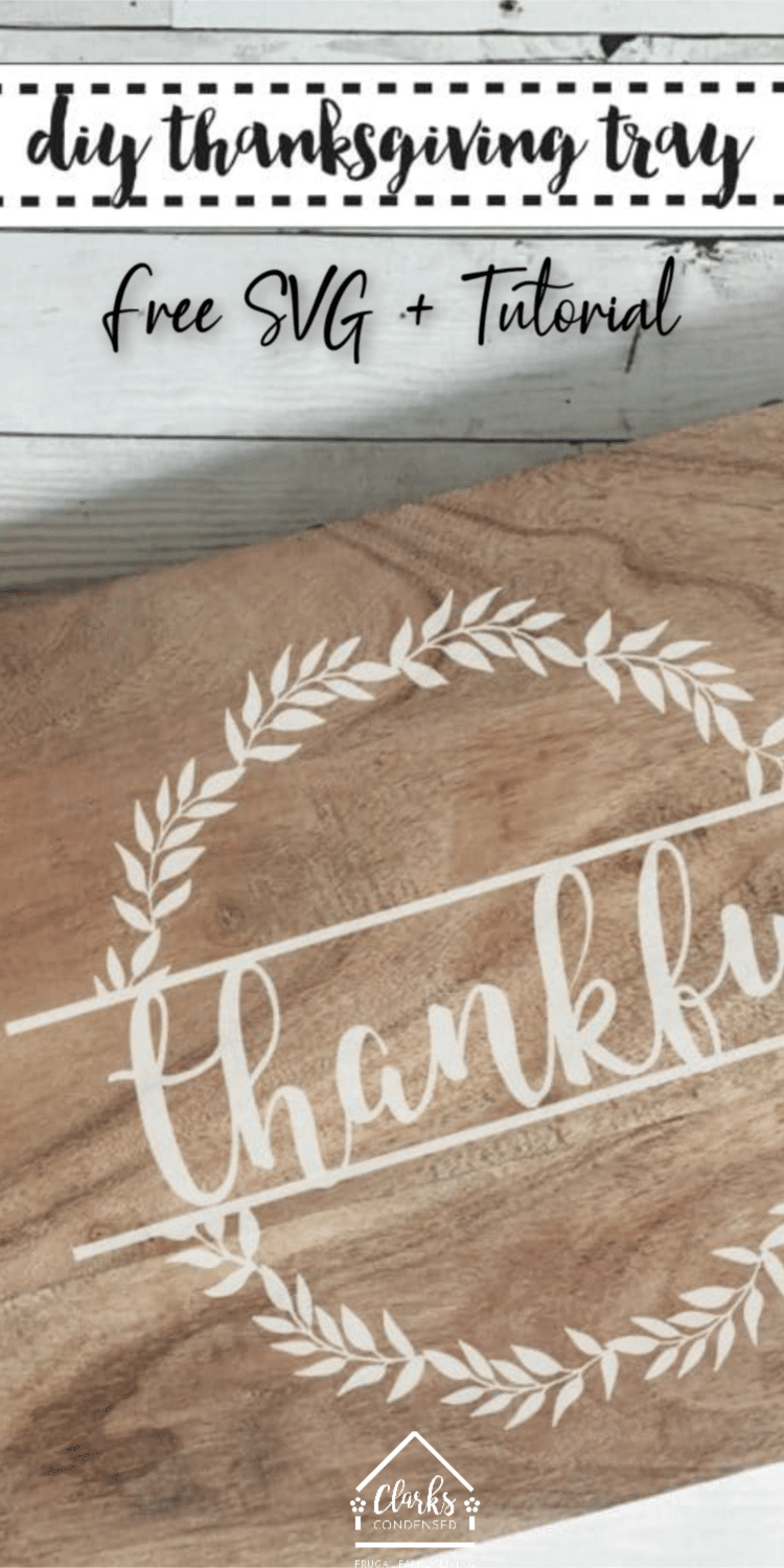 DIY Thanksgiving Tray Tutorial + SVG - perfect Thanksgiving craft using your Cricut or Silhouette machine #cricut #cricutprojects #cricutdiy #silhouette #svg #freesvg via @clarkscondensed