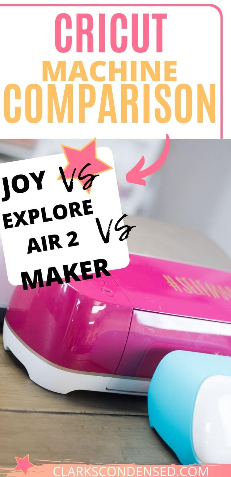 Not sure what Cricut Machine to get? Here is a comparison of the Cricut Joy versus Cricut Explore Air 2 Versus Cricut Maker! via @clarkscondensed